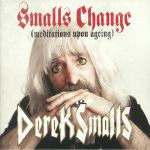 Smalls Change: Meditations Upon Ageing