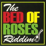 The Bed Of Roses Riddim