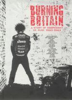 Burning Britain: A Story Independent UK Punk 1980-1983