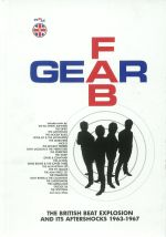 Fab Gear: The British Beat Explosion & Its Aftershocks 1963-1967