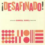 Desafinado! Spanish Bossa Nova 1963-1975
