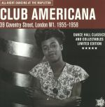 Club Americana: All Night Dancing At The Mapleton 1955-1958