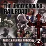 The Underground Railroad: A Hip Hop Anthology 2