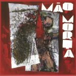 Mao Morta: 30th Anniversary Edition