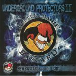 Underground Protectors II: New Bastards For Old Shit