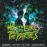 How To Talk To Girls At Parties (Soundtrack)