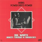 Joe WHITE & ROOTS TRUNKS & BRANCHES - Rising