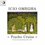 Psycho Cruise: Private Home Recordings 1984-1991