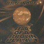 Fear Of A Brown Planet