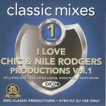 Classic Mixes: I Love Chic & Nile Rodgers Productions Vol 1 (Strictly DJ Only)