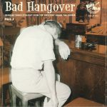 Bad Hangover: Drinking Songs Straight From The Jukejoint Round The Corner Part 2