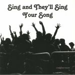 Sing & They'll Sing Your Song