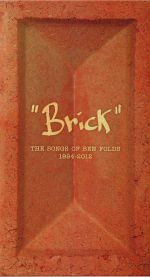 Brick: The Songs Of Ben Folds 1994-2012
