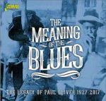 The Meaning Of The Blues: The Legacy Of Paul Oliver 1927-2017