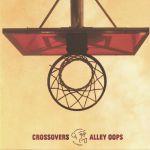 Cody CURRIE/SEBB JUNIOR/DEMUIR/BLACK LOOPS/HOTMOOD/COEO - Crossovers & Alley Oops