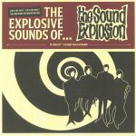 The Explosive Sound Of The Sound Explosion