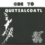 Ode To Quetzalcoatl (reissue)