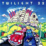 Twilight 22 (reissue)