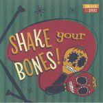 Shake Your Bones!