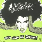 Glitterbox: This Ain't No Disco
