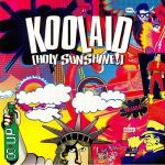 Koolaid (Holy Sunshine!)
