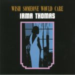 Wish Someone Would Care (reissue)