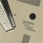 Madrid Fue Una Ciudad Mundial