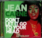 Don't Let It Go To Your Head: The Anthology