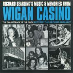 Richard Searling's Music & Memories From Wigan Casino 1973-1981