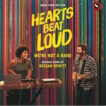 Hearts Beat Loud: We're Not A Band (Soundtrack)