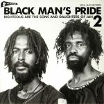 Black Man's Pride 2: Righteous Are The Sons & Daughters Of Jah