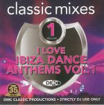 DMC Classic Mixes: I Love Ibiza Dance Anthems Vol 1 (Strictly DJ Only)