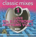 DMC Classic Mixes: I Love 80s Electronic Anthems Vol 1 (Strictly DJ Only)