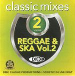 DMC Classic Mixes: I Love Reggae & Ska Vol 2 (Strictly DJ Only)