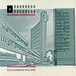 Prophecy & Progress: UK Electronics 1978-1990