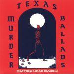 Texas Murder Ballads