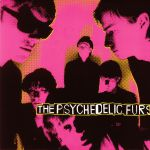 The Psychedelic Furs (reissue)