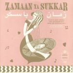 Zamaan Ya Sukkar: Exotic Love Songs & Instrumentals From The Egyptian 60s