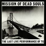Mission Of Dead Souls: The Last Live Performance Of TG (reissue)