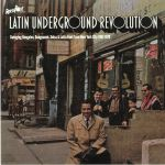 Latin Underground Revolution: Swinging Boogaloo Guaguanco Salsa & Latin Funk From New York City 1967-1978