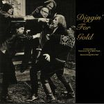Diggin' For Gold Volume 1: A Collection Of Demented 60s R&B/Punk & Mesmerizing 60s Pop