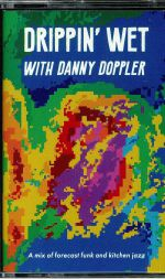 Drippin' Wet With Danny Doppler