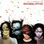 Re-Introducing The Rock'n'Roll Hi Fives