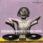 Screamers Bangers & Cosmic Synths Vol II