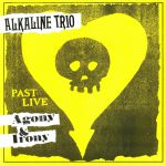 Agony & Irony: Past Live