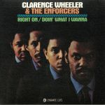 Clarence WHEELER & THE ENFORCERS - Right On