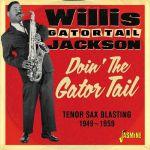 Doin' The Gator Tail - Tenor Sax Blasting 1949-1959