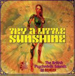 Try A Little Sunshine: The British Psychedelic Sounds Of 1969
