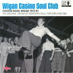 Wigan Casino Soul Club: Station Road Wigan 1973-81 The Original Sound Of Northern Soul Popcorn & R&B
