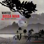 Wanted Bossa Nova